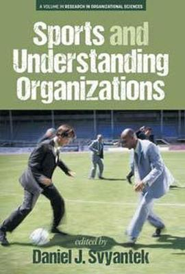 Sports and Understanding Organizations - Research in Organizational Sciences (Paperback)