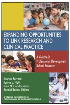 Expanding Opportunities to Link Research and Clinical Practice: A Volume in Research in Professional Development Schools - Research in Professional Development Schools (Paperback)