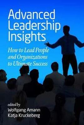 Advanced Leadership Insights: How to Lead People and Organizations to Ultimate Success (Hardback)