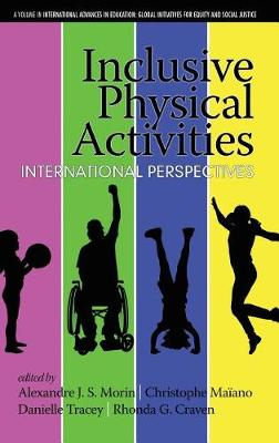 Inclusive Physical Activities: International Perspectives - International Advances in Education: Global Initiatives for Equity and Social Justice (Hardback)