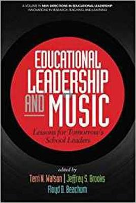 Educational Leadership and Music: Lessons for Tomorrow's School Leaders - New Directions in Educational Leadership: Innovations in Scholarship, Teaching, and Service (Paperback)