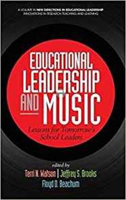 Educational Leadership and Music: Lessons for Tomorrow's School Leaders - New Directions in Educational Leadership: Innovations in Scholarship, Teaching, and Service (Hardback)