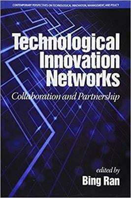 Technological Innovation Networks: Collaboration and Partnership - Contemporary Perspectives on Technological Innovation, Management and Policy (Paperback)