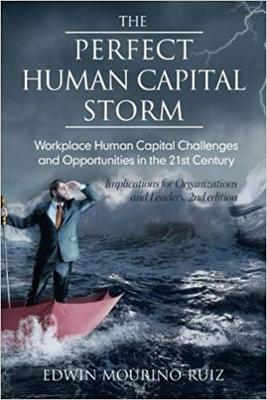 The Perfect Human Capital Storm: Workplace Human Capital Challenges and Opportunities in the 21st Century (Paperback)