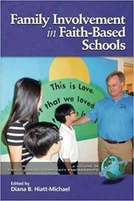 Family Involvement in Faith-Based Schools - Family School Community Partnership Issues (Paperback)