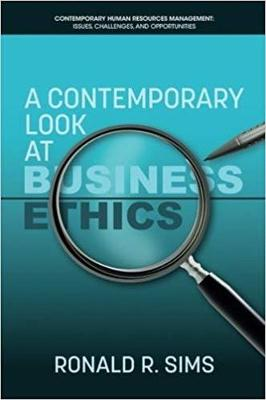 A Contemporary Look at Business Ethics - Contemporary Human Resources Management Issues, Challenges and Opportunities (Paperback)