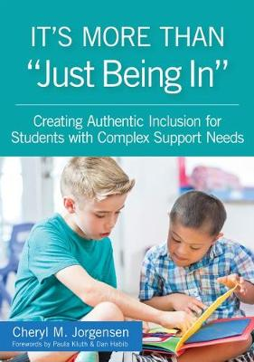 """It's More Than """"Just Being In: Creating Authentic Inclusion for Students with Complex Support Needs (Paperback)"""