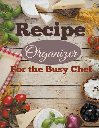 Recipe Organizer for the Busy Chef (Paperback)