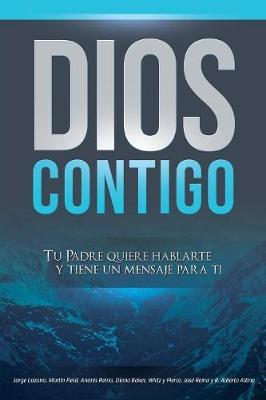 Dios Contigo: Tu Padre Quiere Hablarte y Tiene Un Mensaje Para Ti (Paperback)