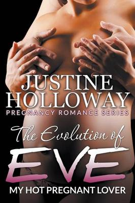 The Evolution of Eve: My Hot Pregnant Lover (Pregnancy Romance Series) (Paperback)
