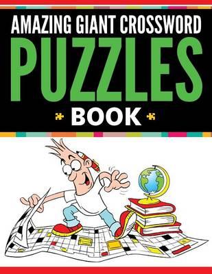 Amazing Giant Crossword Puzzle Book (Paperback)