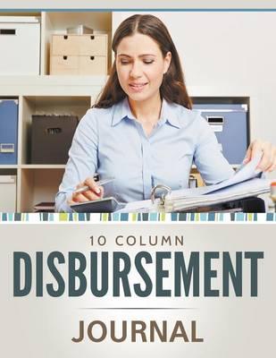 10 Column Disbursement Journal (Paperback)