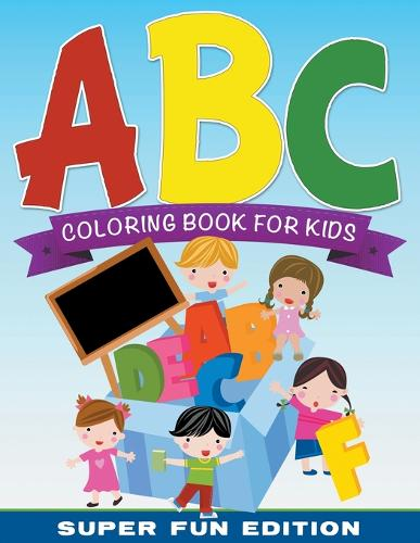 ABC Coloring Book for Kids Super Fun Edition (Paperback)