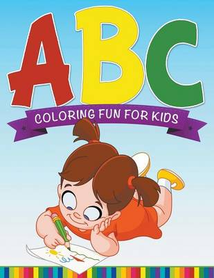 ABC Coloring Fun for Kids (Paperback)