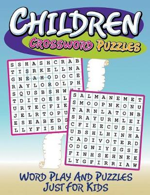 Children Crossword Puzzles: Word Play and Puzzles Just for Kids (Paperback)