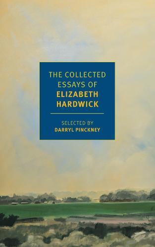 The Collected Essays of Elizabeth Hardwick (Paperback)