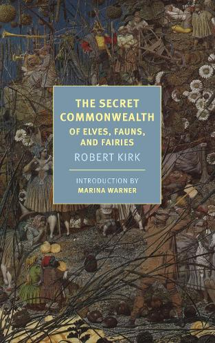The Secret Commonwealth: Of Elves, Fauns, And Fairies (Paperback)