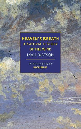 Heaven's Breath: A Natural History of the Wind (Paperback)