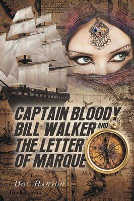 Captain Bloody Bill Walker and the Letter of Marque (Paperback)