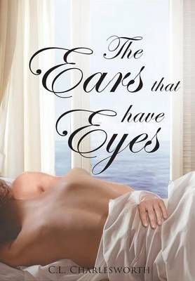 The Ears That Have Eyes (Hardback)
