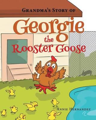 Grandma's Story of Georgie the Rooster Goose (Paperback)