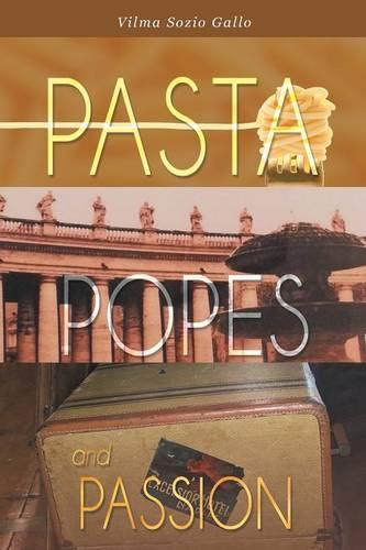 Pasta, Popes, and Passion (Paperback)