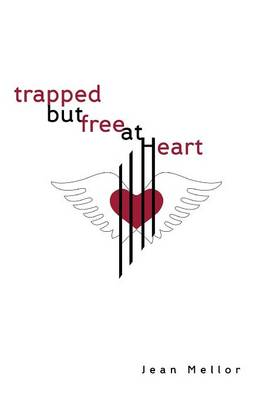 Trapped But Free at Heart (Paperback)