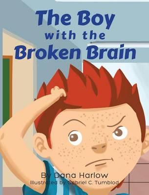 The Boy with the Broken Brain (Hardback)
