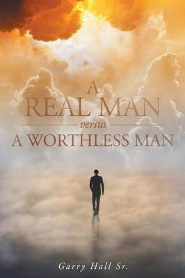 A Real Man Versus a Worthless Man (Paperback)