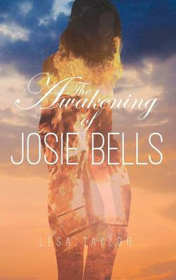 The Awakening of Josie Bells (Hardback)