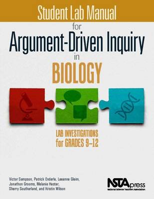 Student Lab Manual for Argument-Driven Inquiry in Biology: Lab Investigations for Grades 9-12 (Paperback)