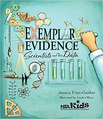 Exemplary Evidence: Scientists and Their Data (Paperback)