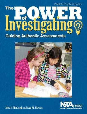 The Power of Investigating: Guiding Authentic Assessments (Paperback)