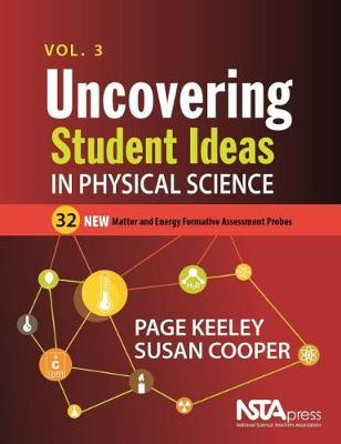 Uncovering Student Ideas in Physical Science, Volume 3: 32 New Matter and Energy Formative Assessment Probes (Paperback)
