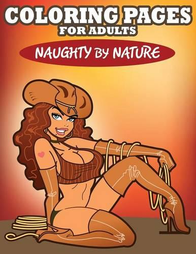 Coloring Pages for Adults: Naughty by Nature (Paperback)