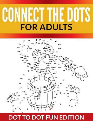Connect the Dots for Adults: Dot to Dot Fun Edition (Paperback)