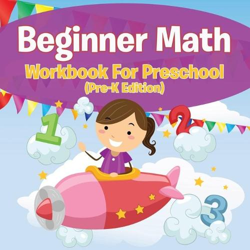 Beginner Math Workbook for Preschool (Pre-K Edition) (Paperback)