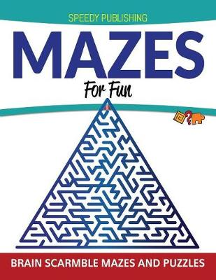 Mazes For Fun: Brain Scarmble Mazes and Puzzles (Paperback)