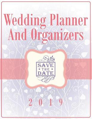 Wedding Planner and Organizers 2019 (Paperback)