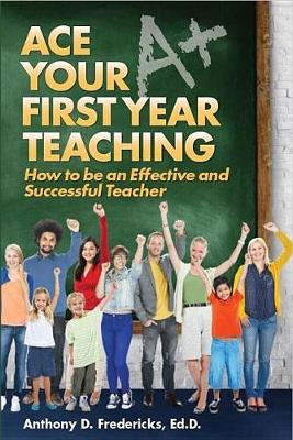 Ace Your First Year Teaching (Paperback)