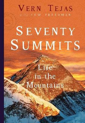 Seventy Summits: A Life on the Mountain (Hardback)