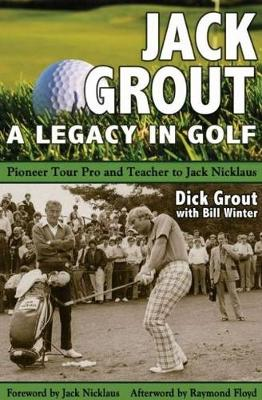 Jack Grout: A Legacy in Golf (Paperback)