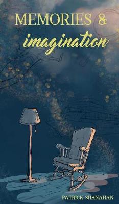 Memories and Imagination (Hardback)