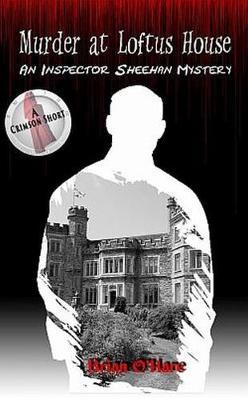 Murder at Loftus House - Inspector Sheehan Mystery 1 (Hardback)