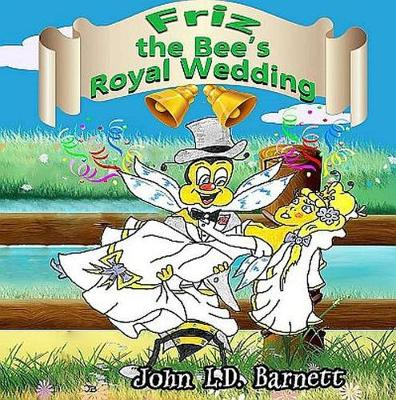 Friz the Bee's Royal Wedding (Paperback)
