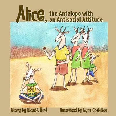 Alice, the Antelope with an Antisocial Attitude - Animal Alphabet 1 (Paperback)