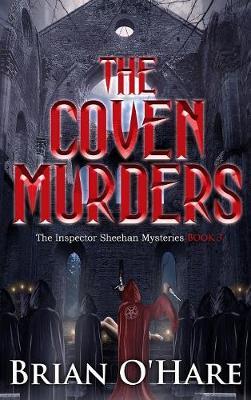 The Coven Murders - Inspector Sheehan Mysteries 3 (Hardback)
