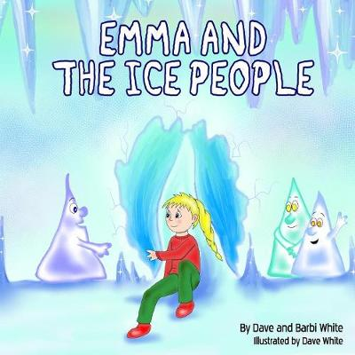 Emma and the Ice People: Special Dave White Tribute Edition (Paperback)