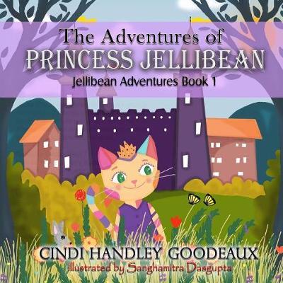 The Adventures of Princess Jellibean - Jellibean Adventures 1 (Paperback)