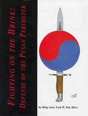 Fighting on the Brink: Defense of the Pusan Perimeter (Paperback)